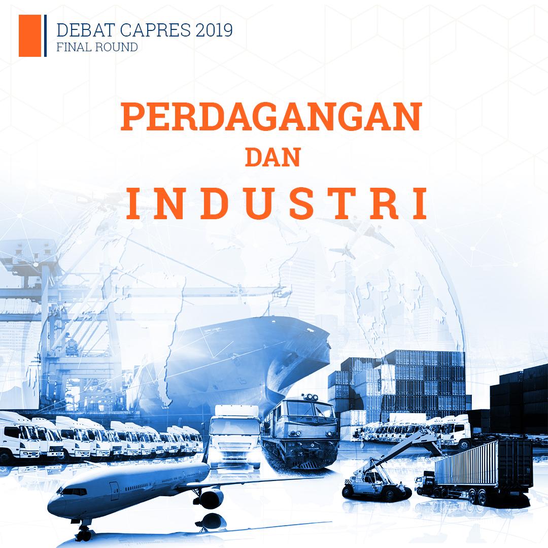 Debat Capres 2019 Final Round Tema Perdagangan dan Industri